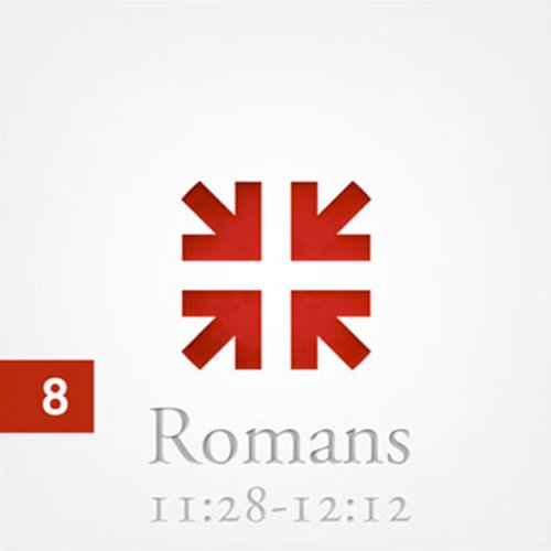 Romans: The Greatest Letter Ever Written, Part 8  Audiolibri
