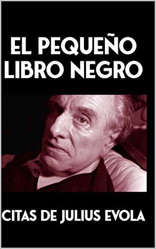 El pequeño Libro Negro: Citas de Julius Evola (Spanish Edition)