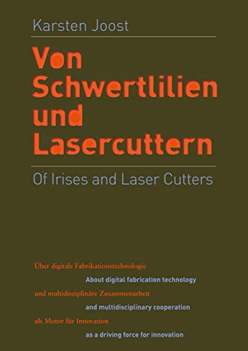 Of Irises and Laser Cutters: About digital fabrication technology and multidisciplinary cooperation...