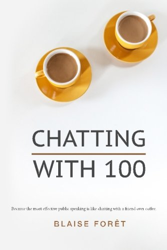 Chatting with 100: Because the most effective public speaking is like chatting with a friend over coffee