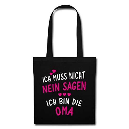 Spreadshirt Oma Muss Nicht Nein Sagen Spruch Stoffbeutel, Schwarz