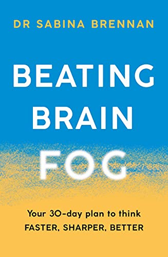 Beating Brain Fog: Your 30-Day Plan to Think Faster, Sharper, Better