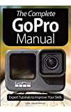 GoPro Complete Manual Magazine: Expert Tutorials to Improve Your Skills (English Edition)