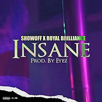Insane (feat. Royal Brilliance)