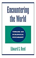 Encountering the World: Toward an Ecological Psychology