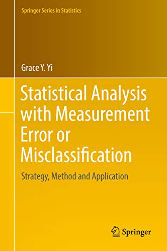 Statistical Analysis with Measurement Error or Misclassification: Strategy, Method and Application (Springer Series in Statistics) (English Edition)