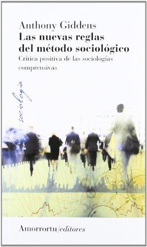 Las Nuevas Reglas Del Método Sociológico - 3ª Edición: Crítica positiva de las sociologías comprensivas