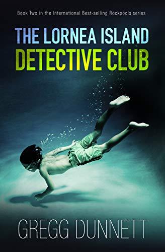 The Lornea Island Detective Club by Gregg Dunnett ebook deal