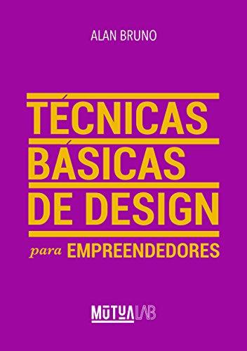 Técnicas Básicas de Design para Empreendedores: Conceitos e ferramentas práticas para empreendedores organizarem a identidade visual de seus negócios. (Portuguese Edition) PDF Books