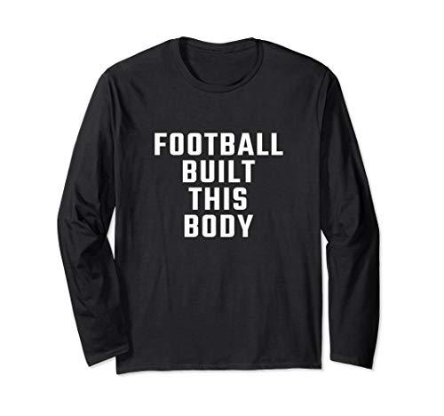 Football built this body Langarmshirt