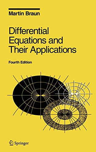 Differential Equations and Their Applications: An Introduction to Applied Mathematics (Texts in Applied Mathematics, 11)