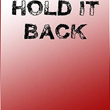 Hold It Back
