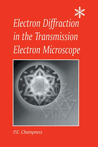 Electron Diffraction in the Transmission Electron Microscope (Microscopy Handbooks)