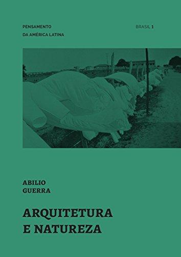 Arquitetura e natureza (Pensamento da América Latina Livro 1) (Portuguese Edition)