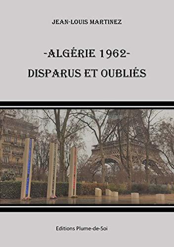 Algérie 1962: Disparus et Oubliés