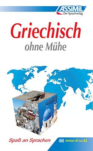 ASSiMiL Selbstlernkurs für Deutsche: Assimil. Griechisch ohne Mühe. Lehrbuch. Die Methode für jeden Tag - Niveau A1 - B2. (Lernmaterialien): Lehrbuch ... 92 Lektionen, über 280 Übungen mit Lösungen