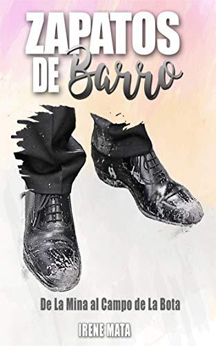Zapatos de barro: De La Mina al Campo de La Bota
