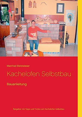 Kachelofen Selbstbau: Bauanleitung