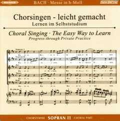 MESSE H-MOLL BWV 232 - arrangiert für Gesang - Sopran (gemischter Chor) + 2 CDs [Noten / Sheetmusic] Komponist: BACH JOHANN SEBASTIAN aus der Reihe: CHORSINGEN LEICHT GEMACHT