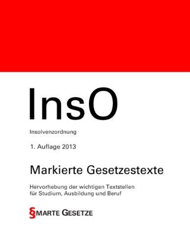 InsO, Insolvenzordnung, 1. Auflage 2013, Smarte Gesetze, Markierte Gesetzestexte: Hervorhebung der wichtigen Textstellen für Studium, Ausbildung und Beruf