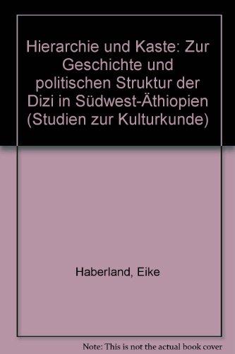 Hierarchie und Kaste: Zur Geschichte und politischen Struktur der Dizi in Südwest-Äthiopien
