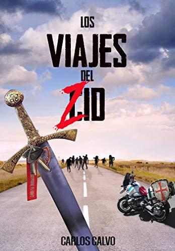 Los viajes del Zid: Cómo dar la vuelta al mundo en moto durante un apocalipsis zombi