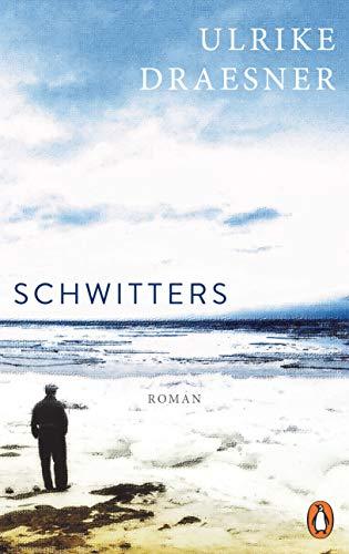 Buchseite und Rezensionen zu 'Schwitters: Roman' von Ulrike Draesner