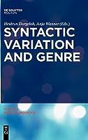 Syntactic Variation and Genre (Topics in English Linguistics)