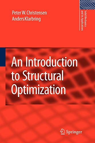 An Introduction to Structural Optimization (Solid Mechanics and Its Applications, Band 153)