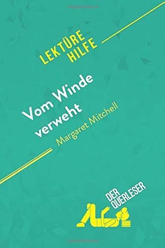 Vom Winde verweht von Margaret Mitchell (Lektürehilfe): Detaillierte Zusammenfassung, Personenanalyse und Interpretation