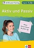 Klett Das 10-Minuten-Training Englisch Grammatik Aktiv und Passiv 7./8. Klasse: Kleine Lernportionen für jeden Tag -