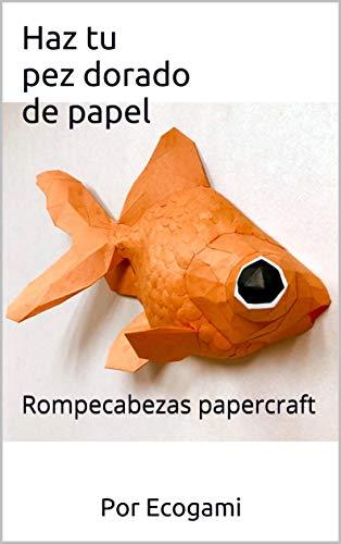 Haz tu proprio pez dorado de papel: Rompecabezas 3D | Escultura de papel | Plantilla papercraft (Ecogami / Escultura de papel nº 9)