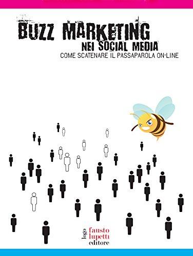 Buzz marketing nei social media (Comunicazione media e web communication Vol. 11)