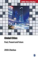 Global Cities: Past, Present and Future (SAGE China Studies)