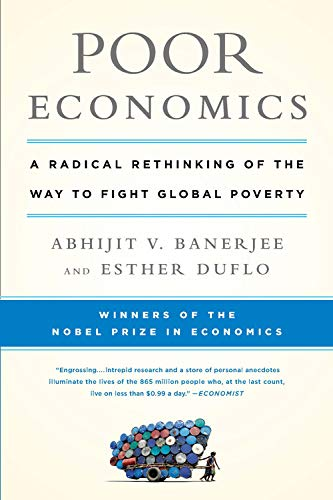 Compare Textbook Prices for Poor Economics: A Radical Rethinking of the Way to Fight Global Poverty Reprint Edition ISBN 9781610390934 by Banerjee, Abhijit,Duflo, Esther