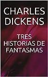 TRES HISTORIAS DE FANTASMAS