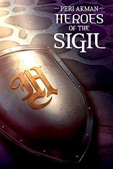 Heroes of the Sigil  The Sigil Series