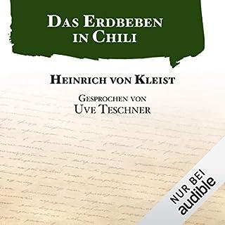 Das Erdbeben in Chili                   Autor:                                                                                                                                 Heinrich von Kleist                               Sprecher:                                                                                                                                 Uve Teschner                      Spieldauer: 36 Min.     98 Bewertungen     Gesamt 4,3