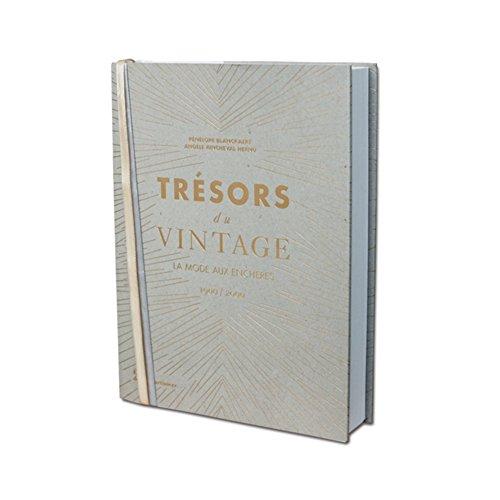 Trésors du Vintage. La mode aux enchères 1900/2000 (Mode et Luxe)