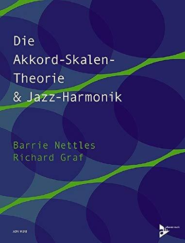 Die Akkord-Skalen-Theorie & Jazz-Harmonik: Lehrbuch. (Advance Music)