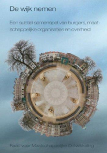 De wijk nemen: een subtiel samenspel van burgers, maatschappelijke organisaties en overheid