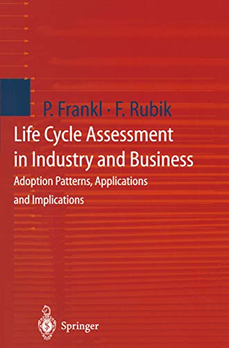 Life Cycle Assessment in Industry and Business: Adoption Patterns, Applications and Implications (English Edition)