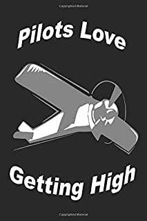Pilots Love Getting High: Bound college ruled blank notebook with funny aviation related matte cover