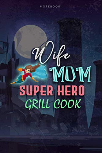 Lined Notebook Journal Wife Mom Super Hero Grill Cook Job Title Working Cover, Mother's Day, Women's Day Gift: Money, To Do List, Pretty, Appointment , 6x9 inch, Budget, Over 100 Pages, Money