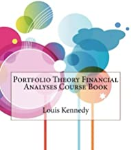 Portfolio Theory Financial Analyses Course Book by Kennedy Louis E London School of Management Studies (2015-01-29) Paperback