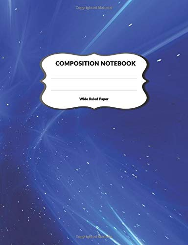 Composition Notebook Wide Ruled Paper: Blue Journal Lined Paper Workbook For Schoolwork and Notes 110 Pages, Size 7.44x9.69 in | Deep Blue Print