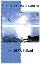 Souls Seeking Harbor by David W. Ballard (2013-09-23)