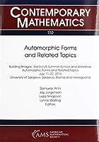 Automorphic Forms and Related Topics: Building Bridges: 3rd Eu/Us Summer School and Workshop Automorphic Forms and Related Topics July 11-22, 2016 University of Sarajevo, Sarajevo, Bosnia and Herzegovina (Contemporary Mathematics)