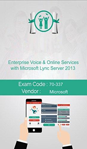 Microsoft 70-337 Exam: Enterprise Voice & Online Services with Microsoft Lync Server 2013 (English Edition)