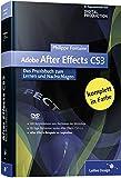 Adobe After Effects CS3: Das Praxisbuch zum Lernen und Nachschlagen (Galileo Design) - Philippe Fontaine